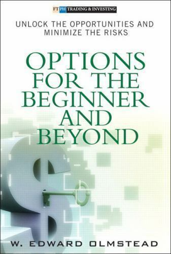 Options for the Beginner And Beyond: Unlock the Opportunitie