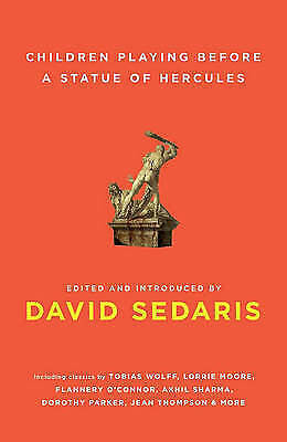 1 of 1 - Children Playing Before a Statue of Hercules, Edited by David Sedaris, Paperback