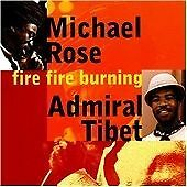 Michael Rose, Admiral Tibet - Fire Fire Burning (2002)  CD  NEW  SPEEDYPOST
