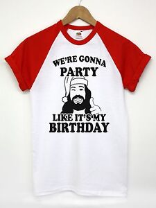 Details About WERE GONNA PARTY LIKE ITS MY BIRTHDAY T SHIRT JESUS FUNNY MEN WOMEN CHRISTMAS
