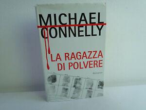 La ragazza di polvere, scritto da Michael Connelly. Editrice Mondolibri anno2007