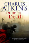 Done to Death by Charles Atkins (Hardback, 2014)