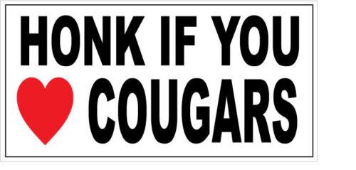 HONK IF YOU LOVE COUGARS - VINYL STICKER - Novelty / Humorous - 20cm x 10cm