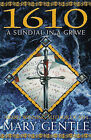 1610: A Sundial in a Grave by Mary Gentle (Paperback, 2004)