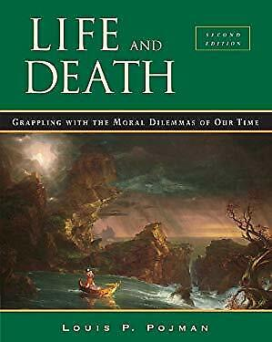 Life and Death : Grappling with the Moral Dilemmas of Our Time