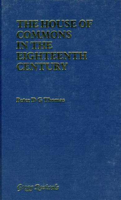 The House of Commons in the Eighteenth Century