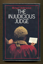 THE INJUDICIOUS JUDGE by Michael Underwood - 1987 1st US Ed. in DJ - Review Copy
