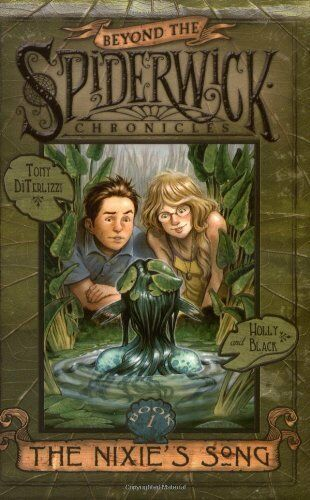 The Nixie's Song (Beyond the Spiderwick Chronicles) By Holly Black, Tony DiTerl