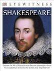 DK Eyewitness Books: Shakespeare by DK Publishing, Peter Chrisp, DK (Paperback / softback, 2015)