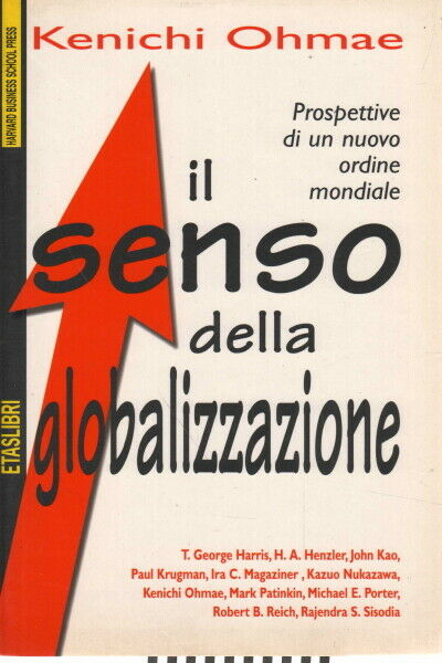 Il senso della globalizzazione - Kenichi Ohmae (Etaslibri)