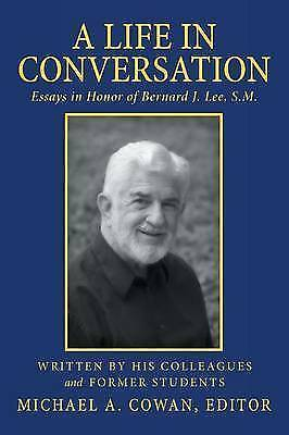 USED (UK) A Life in Conversation: Essays in Honor of Bernard J. Lee, S.M.