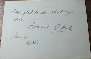 1908-Antique-autograph-Edward-E-Hale-USA-author-pastor-minister-hand-written