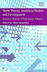 Trade Theory, Analytical Models and Development: Essays in Honour of Peter Lloyd: Volume I by Edward Elgar Publishing Ltd (Hardback, 2005)