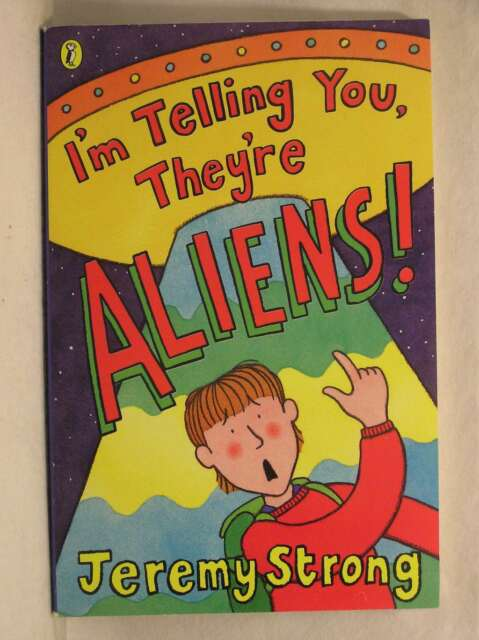 I'm Telling You, They're Aliens!, Strong, Jeremy, Excellent Book