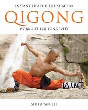 Instant Health : The Shaolin Qigong Workout for Longevity by Cat Goscovitch and Shifu Yan Lei (2009, Paperback)