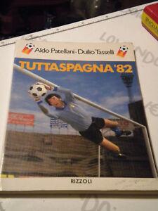 Tutta-Spagna-82-Patellani-Tasselli-Rizzoli-ed-Italia-Campione-del-Mondo