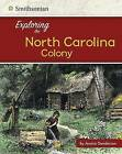 Exploring the North Carolina Colony by Jessica Gunderson (Hardback, 2016)