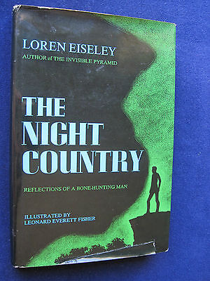 THE NIGHT COUNTRY - SIGNED by LOREN EISELEY - First Edition in Jacket