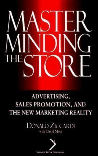Masterminding the Store : Advertising, Sales Promotion, and the New Marketing...