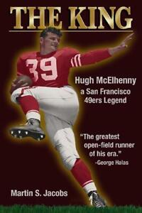 "HUGH MCELHENNY ""THE KING""- A SAN FRANCISCO 49ERS LEGEND"" NEW BOOK! A MUST READ"