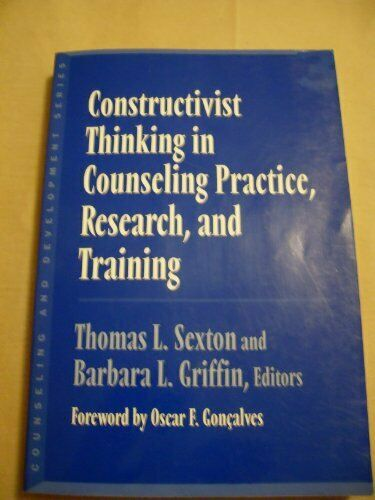 Constructivist Thinking in Counseling Practice Research and Training