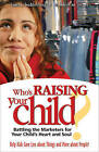 Who's Raising Your Child?: Battling the Marketers for Your Child's Heart and Soul by Kathleen M. McGee, Laura J. Buddenburg (Paperback, 2004)
