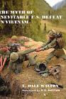 The Myth of Inevitable US Defeat in Vietnam by Dale Walton (Hardback, 2002)