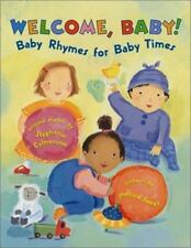 Welcome, Baby!: Baby Rhymes for Baby Times by Calmenson, Stephanie, Good Book