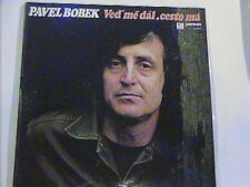 PAVEL BOBEK VED ME DAL CESTO MA - PANTON LP # 11 0512 HIGH GLOSS LOOKS UNPLAYED
