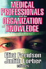 Medical Professionals and the Organization of Knowledge by Transaction Publishers (Paperback, 2008)