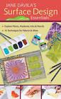 Jane Davila's Surface Design Essentials by Jane Davila (Spiral bound, 2010)