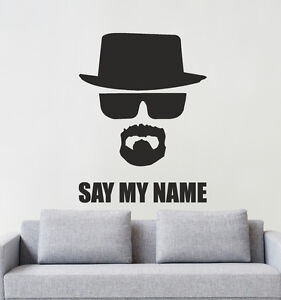 breaking bad heisenberg say my name wall sticker. Black Bedroom Furniture Sets. Home Design Ideas