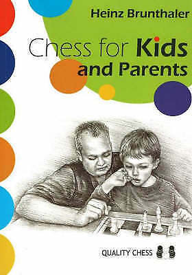 Chess for Kids and Parents by Heinz Brunthaler (Paperback, 2005)