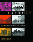 The Resilient City: How Modern Cities Recover from Disaster by Oxford University Press Inc (Paperback, 2005)