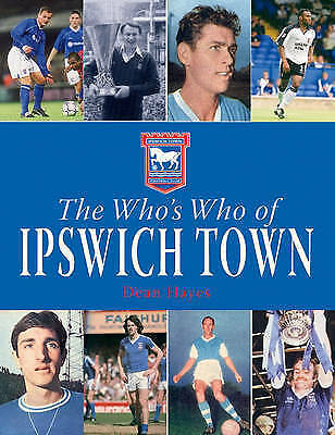 1 of 1 - The Who's Who of Ipswich Town,Dean Hayes,New Book mon0000020027