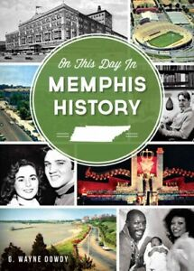 On-This-Day-in-Memphis-History-Paperback-by-Dowdy-G-Wayne-Brand-New-Free