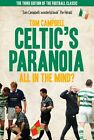 Celtic's Paranoia  ... All in the Mind? by Tom Campbell (Paperback, 2012)