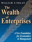 The Wealth of Enterprises a Foundation for Economics & Management by Wi