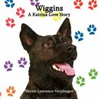 Wiggins a Katrina Love Story by Shirlee Lawrence-verploegen Paperback Book