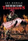 There Are Only So Many Tomorrows by Jay Gubula (Hardback, 2013)