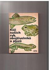 Klic nasich ryb obojzivelniku a plazu Key to czechoslovakian fishes reptiles