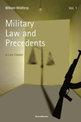 Military Law and Precedents Vol. 1 by William Winthrop (2000, Paperback)