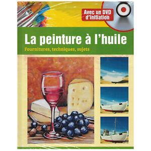 PEINTURE A L'HUILE  COURS DE PEINTURE - LIVRE NEUF + DVD D'INITIATION