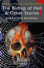The Bishop of Hell and Other Stories by Marjorie Bowen (Paperback, 2006)
