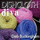 Dishcloth Diva by Deb Buckingham (Paperback / softback, 2012)