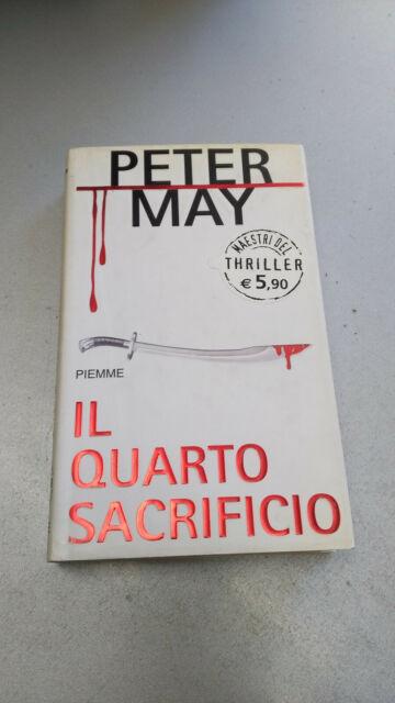 IL QUARTO SACRIFICIO, Peter May, I Maestri del Thriller n. 18, Piemme 2004