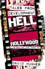 Tales from Development Hell by David Hughes (Hardback, 2003)