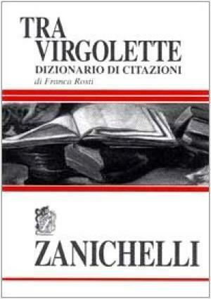 Tra virgolette - Franca Rosti (Zanichelli)