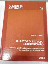 IL LAVORO PRIVATO SUBORDINATO Renato Ricci Utet 1995 libro diritto giuridica di