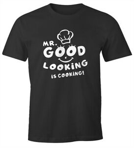 Herren-T-Shirt-Koch-Spruch-Mr-good-looking-is-cooking-Fun-Shirt-Spruch-lustig